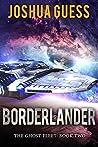 Borderlander (The Ghost Fleet Book 2)