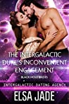 The Intergalactic Duke's Inconvenient Engagement by Elsa Jade