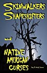 Skinwalkers Shapeshifters and Native American Curses
