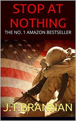 STOP AT NOTHING: MARK COLE IS ON THE RUN! WILL HE SAVE HIS FAMILY OR HIS COUNRTY? J.T. Brannan