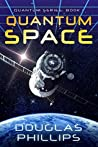 Quantum Space (Quantum, #1) by Douglas Phillips