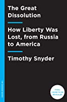 The Road to Unfreedom: Russia, Europe, America by Timothy