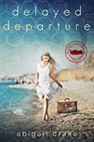 Delayed Departure (Passports and Promises #2)