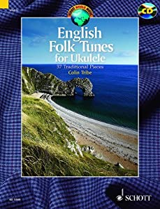 English Folk Tunes - 37 Traditional Pieces for Ukulele - Schott World Music - Ukulele - edition with CD - ( ED 13569 )