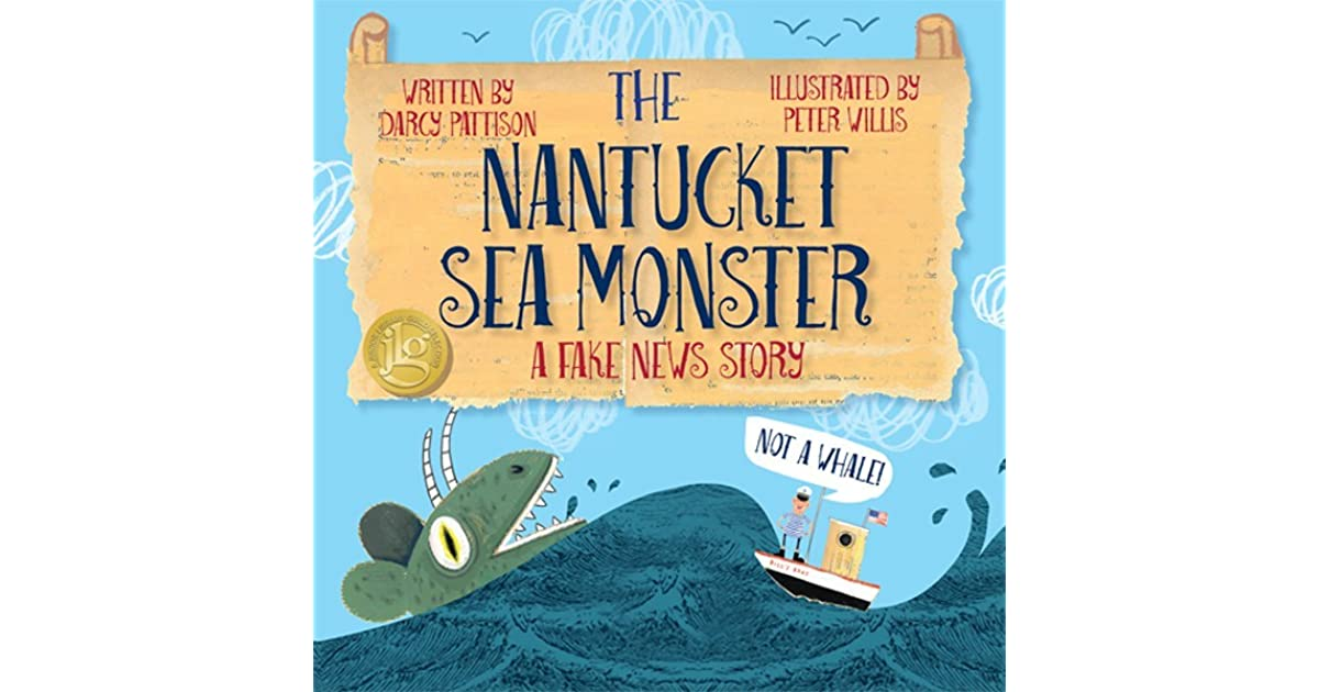 The nantucket sea monster a fake news story by darcy pattison for Nantucket by the sea