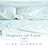 Degrees of Love: A Novel