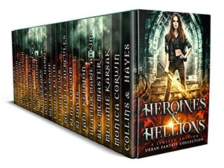 Heroines & Hellions: An Urban Fantasy and Fantasy Collection  pdf