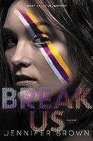Break Us (Shade Me #3)