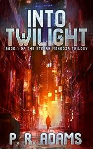 Into Twilight (Stefan Mendoza #1)
