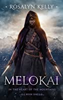 Melokai (In the Heart of the Mountains #1)