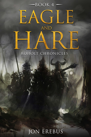 Eagle and Hare (Koholt Chronicles, Book 4)