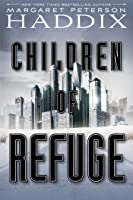 Children of Refuge (Children of Exile, #2)