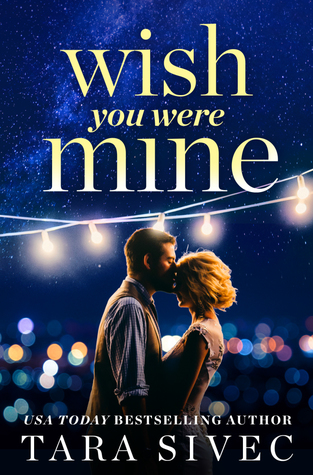 Wish You Were Mine by Tara Sivec