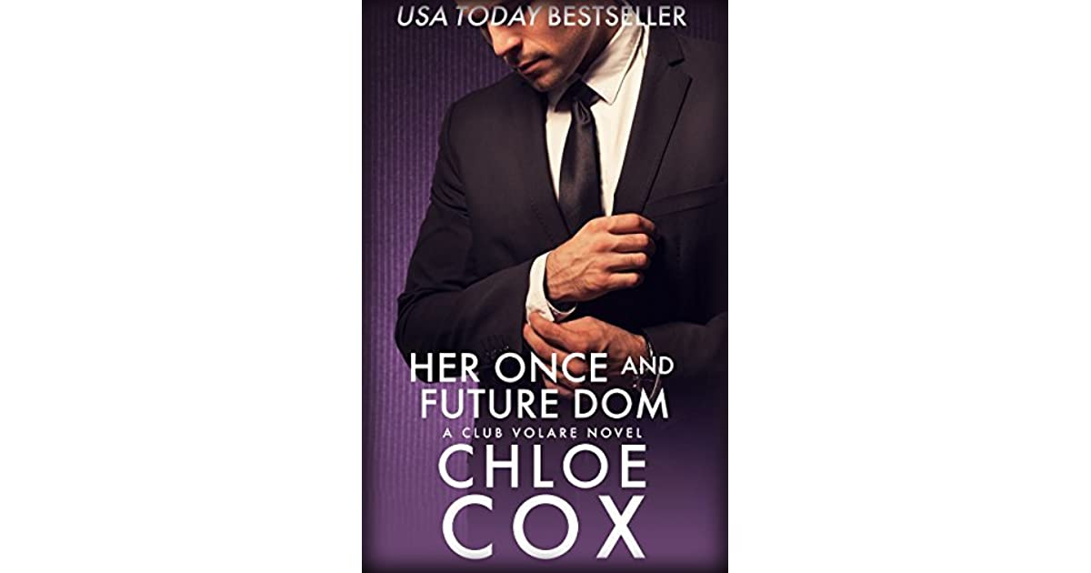 Her Once And Future Dom (Club Volare Book 11) by Chloe Cox