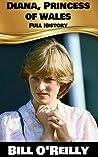 Diana, Princess of Wales: Full History