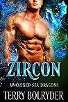 Zircon (Awakened Sea Dragons, #1)