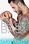Have My Baby by Taryn Quinn