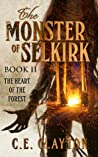 The Heart of the Forest (The Monster of Selkirk, #2)