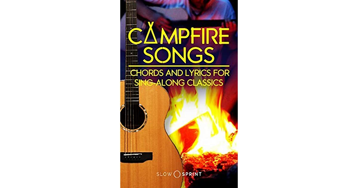 Campfire Songs Chords and Lyrics for Sing-Along Classics by
