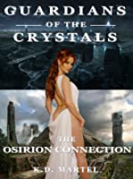 The Osirion Connection (Guardians of the Crystals, #1)