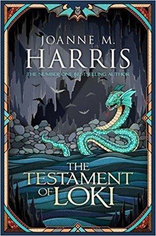 The Testament of Loki by Joanne M. Harris