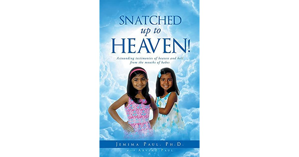 Snatched Up To Heaven by Jemima Paul