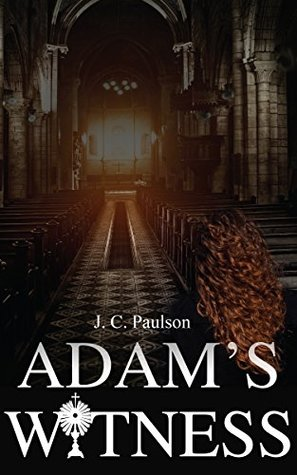Adam's Witness by J.C. Paulson