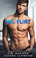 Taming Mr. Flirt (The Mr. Wrong Series Book 2)
