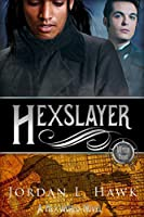 Hexslayer (Hexworld, #3)