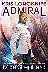 Admiral (Kris Longknife, #16)