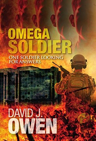 Omega Soldier: One Soldier looking for answers (Mark Striker Book 2)