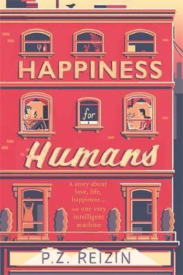 Happiness For Humans by P.Z. Reizin