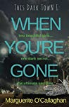 When You're Gone (This Dark Town #1)