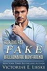 Her Big Fat Fake Billionaire Boyfriend (Billionaire #1)