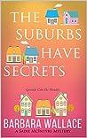 The Suburbs Have Secrets (Sadie McIntyre Mystery, #1)