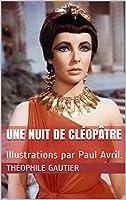 Une Nuit de Cléopâtre: Illustrations par Paul Avril.