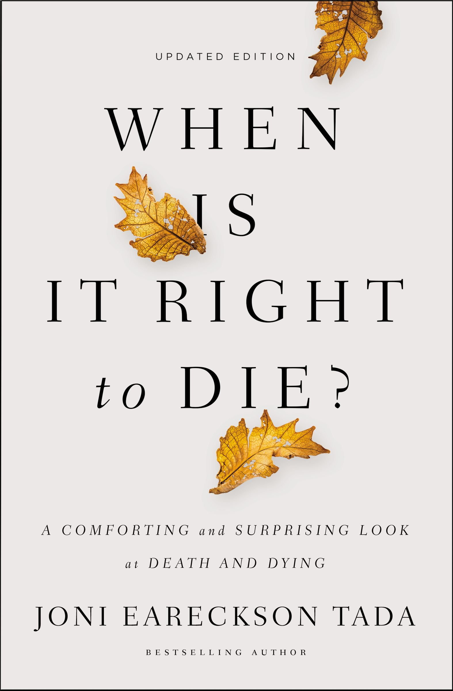 When Is It Right to Die A Comforting and Surprising Look at Death and Dying