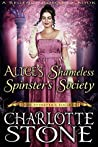 Alice's Shameless Spinster's Society (The Spinster's Society)