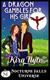 A Dragon Gambles For His Girl (A Nocturne Falls Universe story)