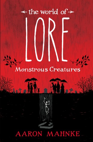 The World of Lore: Monstrous Creatures (The World of Lore, #1)