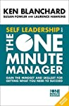 Self Leadership and the One Minute Manager: Gain the mindset and skillset for getting what you need to succeed