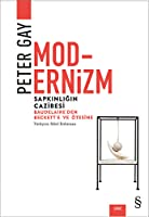 Modernizm : Sapkınlığın Cazibesi (Baudelaire'den Beckett'e ve Ötesine)