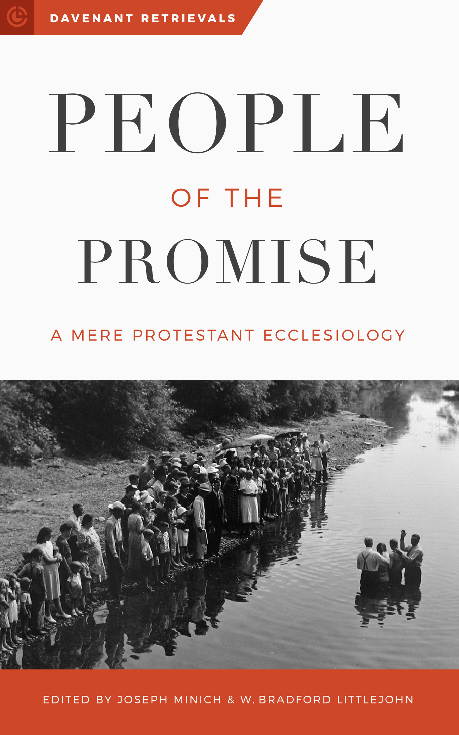 People of the Promise A Mere Protestant Ecclesiology