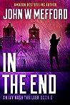 In the End (Redemption Thriller #12; Ivy Nash Thriller #6)