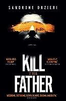 Kill the Father (Colomba Caselli, #1)