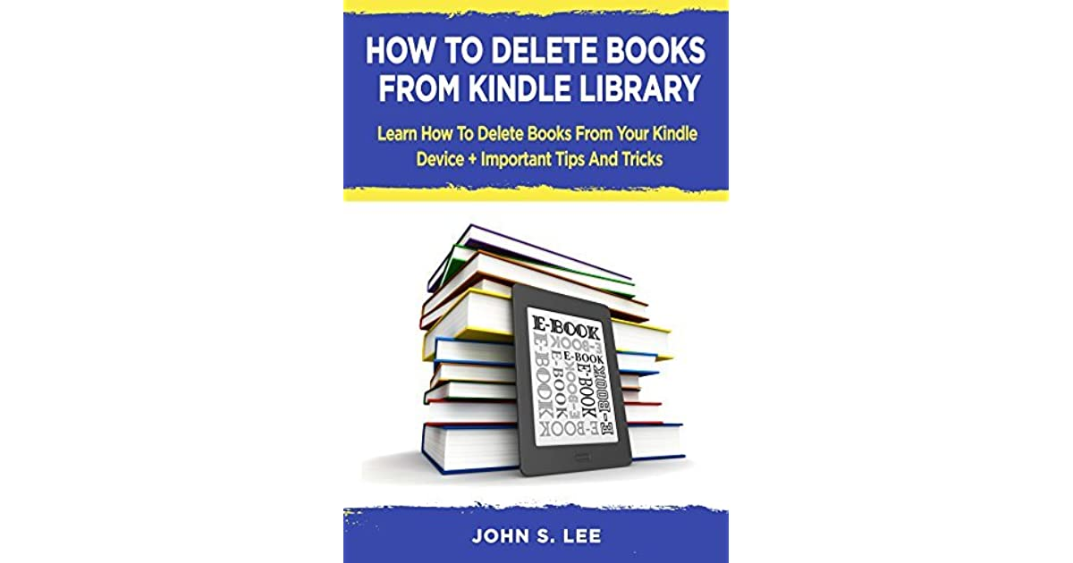 how to delete books from kindle library learn how to
