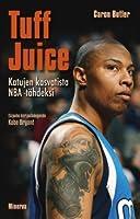 Tuff Juice: Katujen kasvatista NBA-tähdeksi