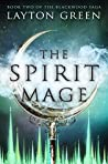 The Spirit Mage (The Blackwood Saga, #2)