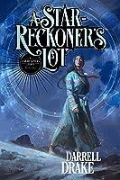 A Star-Reckoner's Lot (A Star-Reckoner's Legacy, #1)