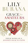 Grace for Amateurs: Field Notes on a Journey Back to Faith ebook download free